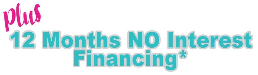 12 months no interest financing*